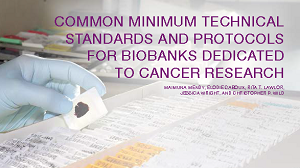 GUIDE: Common Minimum Technical Standards and Protocols for Biobanks Dedicated to Cancer Research